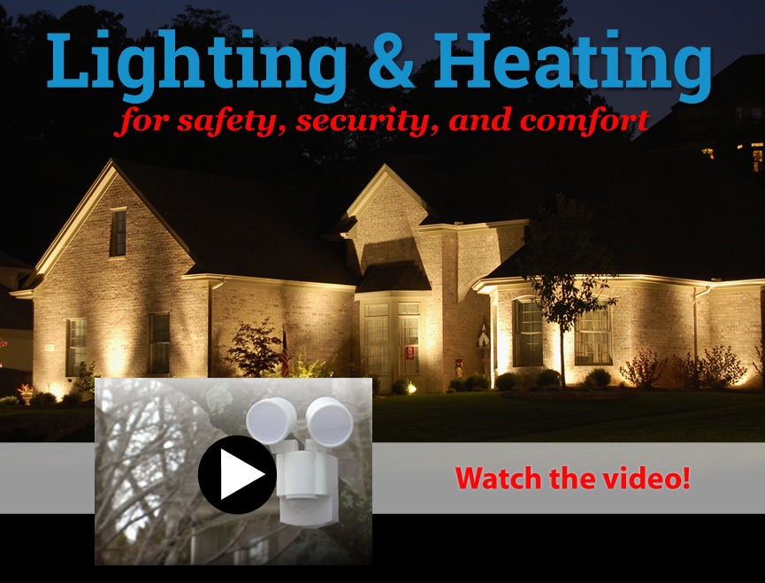 Lighting and Heating for safety, security, and comfort