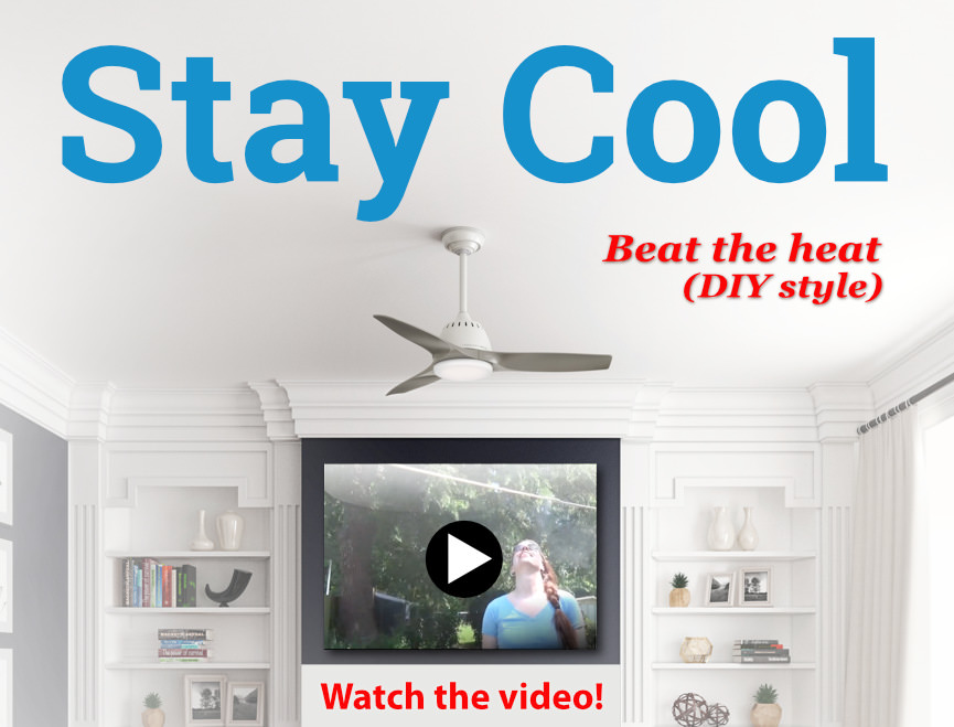 Stay Cool this Summer. Do It Yourself, and Save!